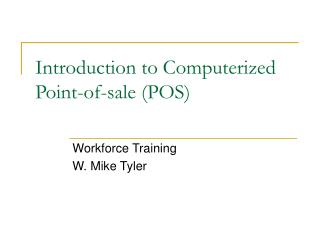 Introduction to Computerized Point-of-sale (POS)