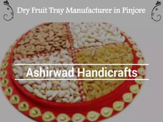Dry Fruit Tray Manufacturer in Pinjore | call us better quality product 7357620009