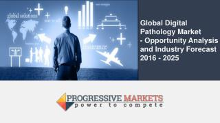 Global Digital Pathology Market - Opportunity Analysis and Industry Forecast 2016 - 2025