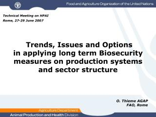 Trends, Issues and Options in applying long term Biosecurity measures on production systems and sector structure
