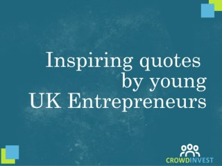 Inspirational quotes from UK young entrepreneurs