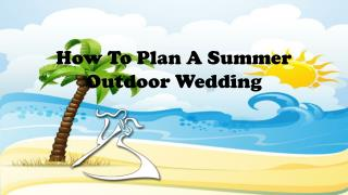 How To Plan A Summer Outdoor Wedding