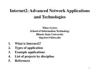 Internet2: Advanced Network Applications  and Technologies Tibor Gyires School of Information Technology Illinois State