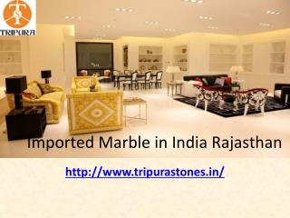 Imported Marble in India Rajasthan