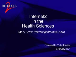 Internet2  in the  Health Sciences