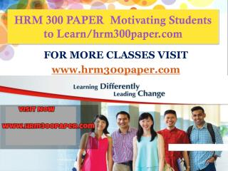 HRM 300 PAPER  Motivating Students to Learn/hrm300paper.com