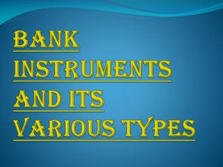 Various Types of Bank Instruments