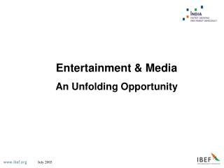 Entertainment & Media An Unfolding Opportunity