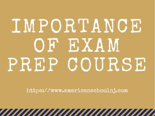 Clear Your Exams In first Attempt With Our Exam prep Courses NJ