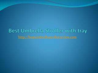 Best umbrella stroller with tray