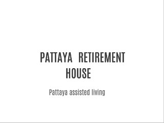 Retirement house Pattaya