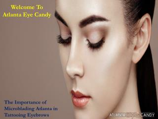 The Importance of Microblading Atlanta in Tattooing Eyebrows