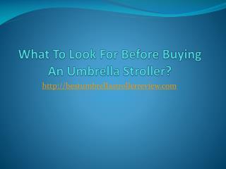 Tips to choose the best umbrella stroller