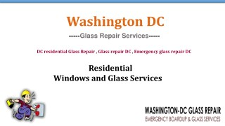 Repair Residential and Any Types of Glass Repair Services in DC