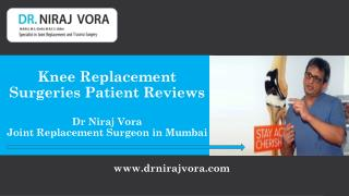 Knee Replacement Surgeries Patient  Reviews | Joint Replacement Surgeon | Dr Niraj Vora
