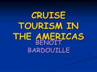 CRUISE TOURISM IN THE AMERICAS