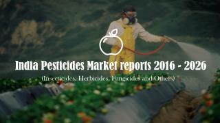 India Pesticides Market Reports 2016 - 2026 | Jsb Market Research