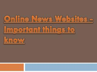 Important things to know - Online News Websites