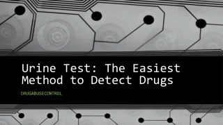 Urine Test: The Easiest Method to Detect Drugs