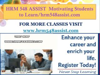 HRM 548 ASSIST  Motivating Students to Learn/hrm548assist.com