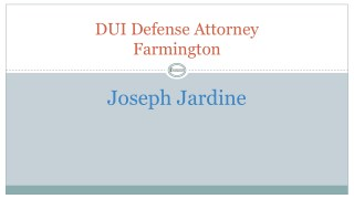 DUI Defense Attorney in Farmington