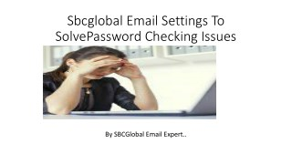 Sbcglobal email settings to solve password checking issues