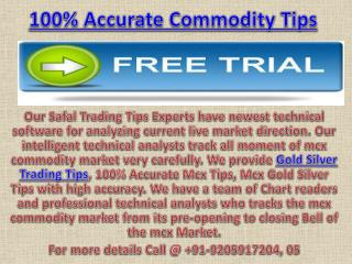 100% Accurate Commodity Tips, Gold Silver Trading Tips Call @  91-9205917204