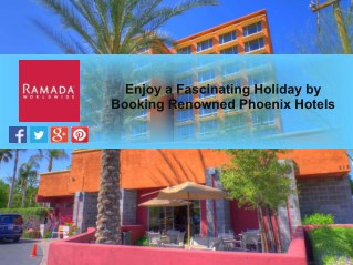 Enjoy a Fascinating Holiday by Booking Renowned Phoenix Hotels - RAMADA