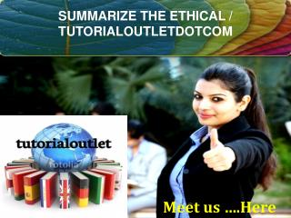 SUMMARIZE THE ETHICAL / TUTORIALOUTLETDOTCOM