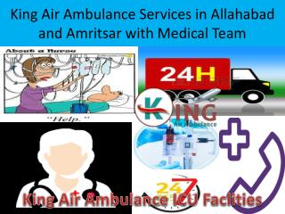 Medical Emergency Air Ambulance Services in Allahabad and Amritsar-King Ambulance