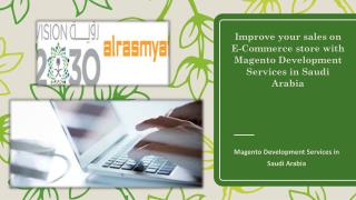 Improve your sales on E-Commerce store with Magento Development Services in Saudi Arabia