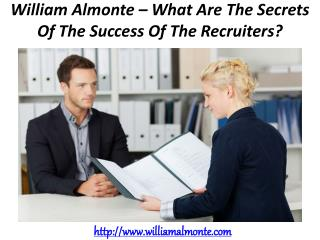 William Almonte – What Are The Secrets Of The Success Of The Recruiters?