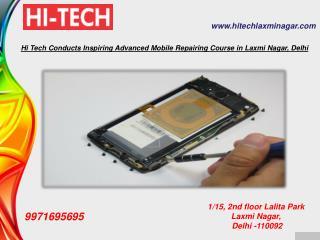 Hi Tech Conducts Inspiring Advanced Mobile Repairing Course in Laxmi Nagar, Delhi