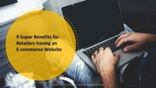 9 Super Benefits for Retailers having an E-commerce Website