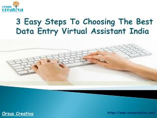 3 Easy Steps To Choosing The Best Data Entry Virtual Assistant India