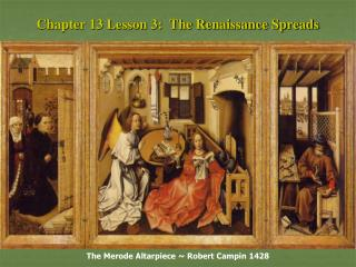 Chapter 13 Lesson 3: The Renaissance Spreads