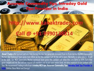 Accurate Commodity Tips, Intraday Gold Tips Provider in India