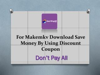 For Makemkv Download Save Money By Using Discount Coupon
