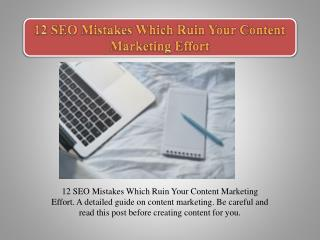 12 SEO Mistakes Which Ruin Your Content Marketing Effort