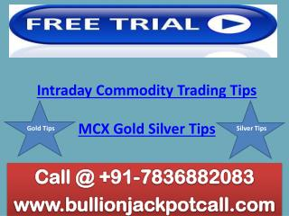Intraday Commodity Trading Tips - 98% Sure Jackpot Gold Silver Calls