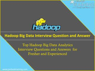 Top Hadoop Big Data Interview Questions and Answers for Fresher