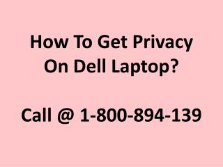 How To Get Privacy On Dell Laptop?