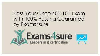 400-101 Exam Questions With 100% Passing Guarantee