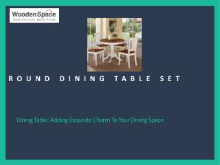 Round Dining Table: Adding Exquisite Charm To Your Dining Space