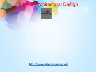 Interior architectural design-cad outsourcing