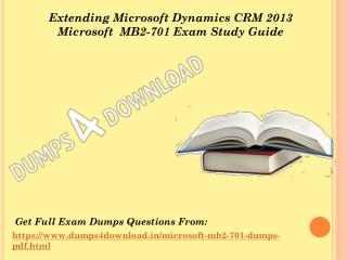 Valid Microsoft MB2-701 Exam Questions - MB2-701 Questions Answers Dumps4Download