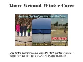Above Ground Winter Covers