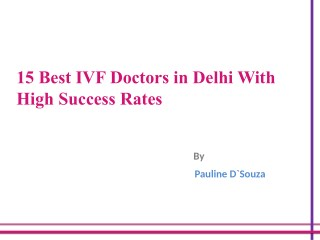15 Best IVF Doctors in Delhi With High Success Rates