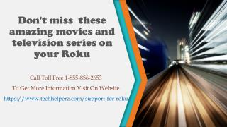 Dont miss  these amazing movies and television series on your Roku.