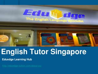 Eduedge English Tutor Singapore